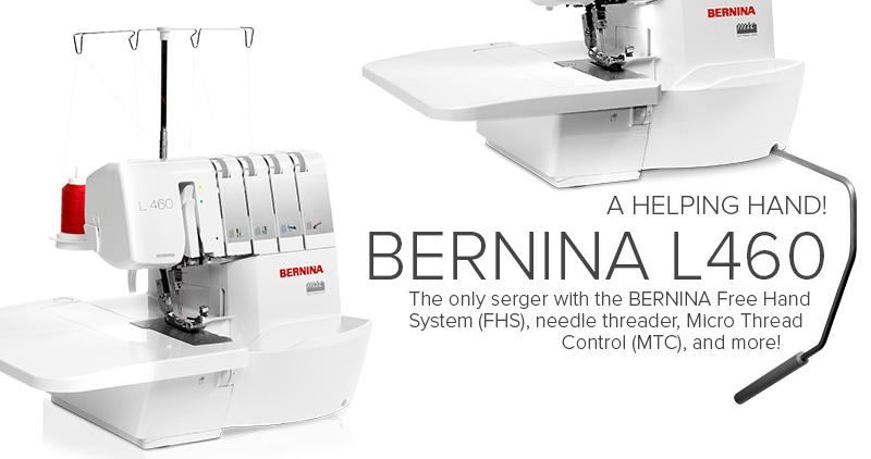 l460 BERNINA Serger | Modern Domestic