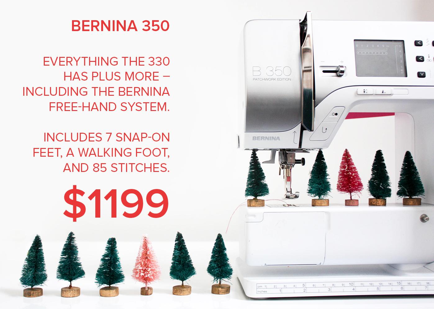 BERNINA 350 now $1199 Modern Domestic
