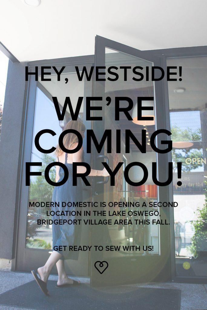 Modern Domestic West opening fall 2018 to Lake Oswego, Oregon.