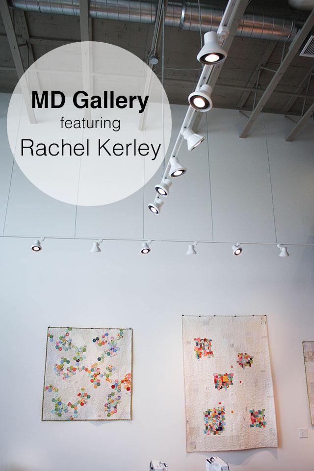 MD Gallery featuring Rachel Kerley