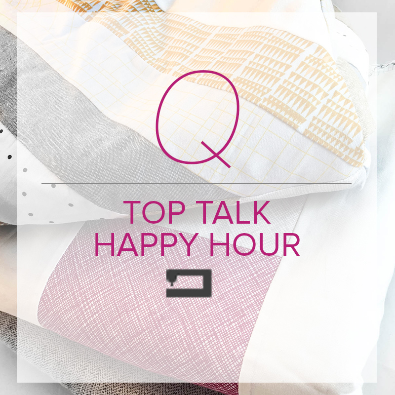 Quilt top talk happy hour