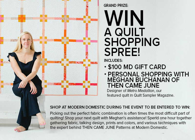 WIN a Quilt Shopping Spree with Meghan Buchanan of Then Came June at Modern Domestic - Portland, OR