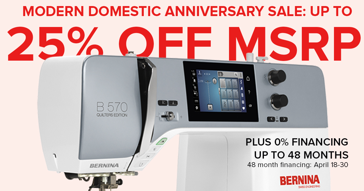 Anniversary sale 25% off msrp BERNINA sewing machine Modern Domestic Portland, OR Lake Oswego