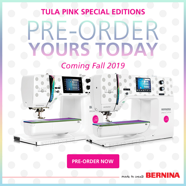 Preorder a Tula Pink BERNINA 770 and 570 Special Edition.